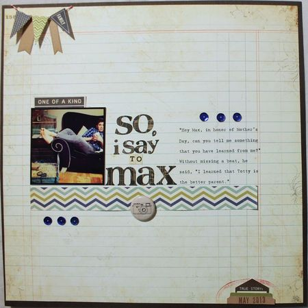 So I say to max
