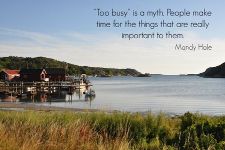 Too busy is a myth